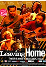 Leaving Home: The Life and Music of Indian Ocean