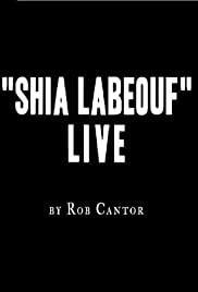 Rob Cantor: Shia LaBeouf Live Poster