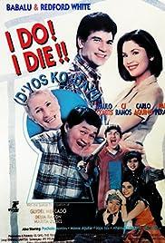 I Do? I Die! (D'yos ko day) () film en francais gratuit