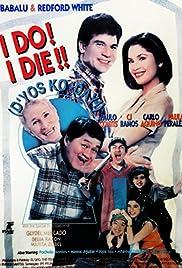 I Do? I Die! (D'yos ko day) Poster
