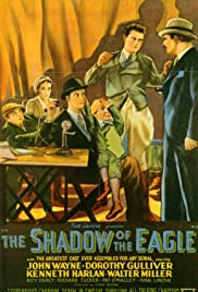 The Shadow of the Eagle (1932) Poster - Movie Forum, Cast, Reviews
