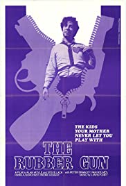 The Rubber Gun(1977) Poster - Movie Forum, Cast, Reviews