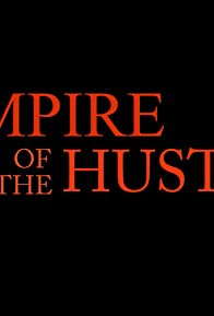 Primary photo for Empire of the Hustle