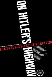 On Hitler's Highway(2002) Poster - Movie Forum, Cast, Reviews