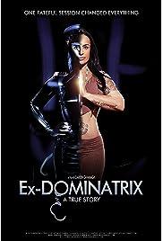 Ex Dominatrix: A True Story