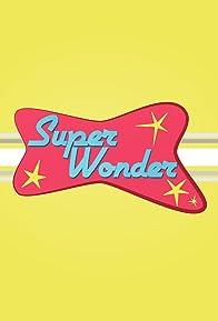 Primary photo for Super Wonder