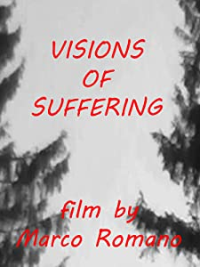 Watch a english movie Visions of Suffering by none [WEBRip]