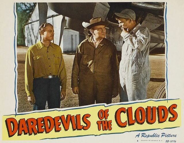 Jimmie Dodd, Edward Gargan, and Robert Livingston in Daredevils of the Clouds (1948)