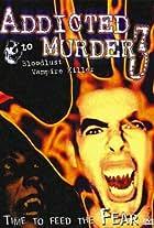 Addicted to Murder 3: Blood Lust