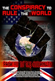 The Conspiracy to Rule the World: From 911 to the Illuminati (Video
