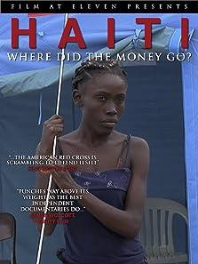 Haiti: Where Did the Money Go (2012 TV Movie)