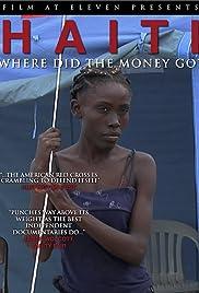 Haiti: Where Did the Money Go Poster