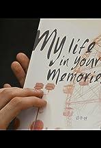 My Life in Your Memories