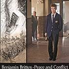 Benjamin Britten: Peace and Conflict (2013)