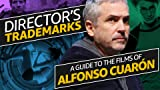 Director's Trademarks: A Guide to the Films of Alfonso Cuarón