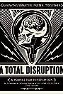 A Total Disruption