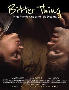 Watch free movie no downloading Bitter Thing USA [1280x720]