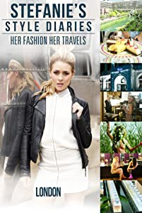 Downloadable movie trailer Stefanie's Style Diaries: London by [720