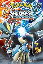 Pokémon the Movie: Kyurem vs. the Sword of Justice Poster