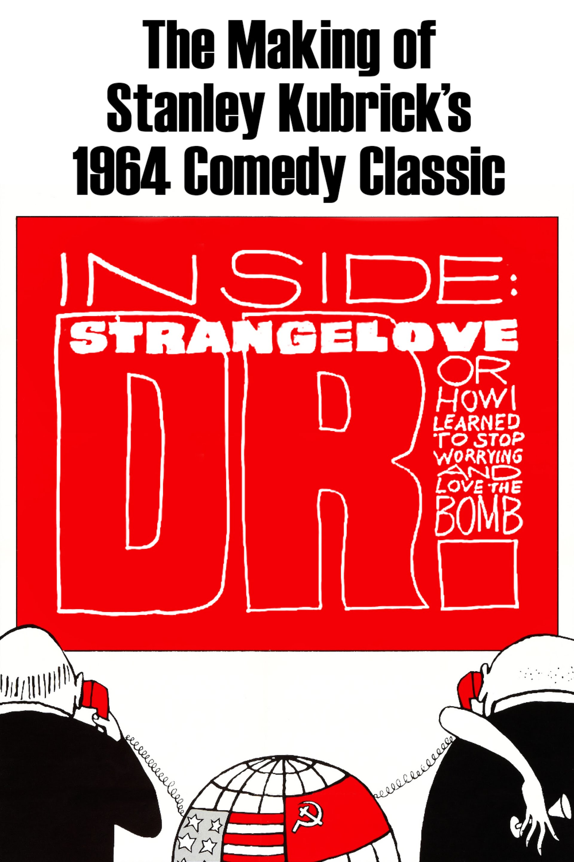 Inside: 'Dr. Strangelove or How I Learned to Stop Worrying and Love the Bomb' (2000)