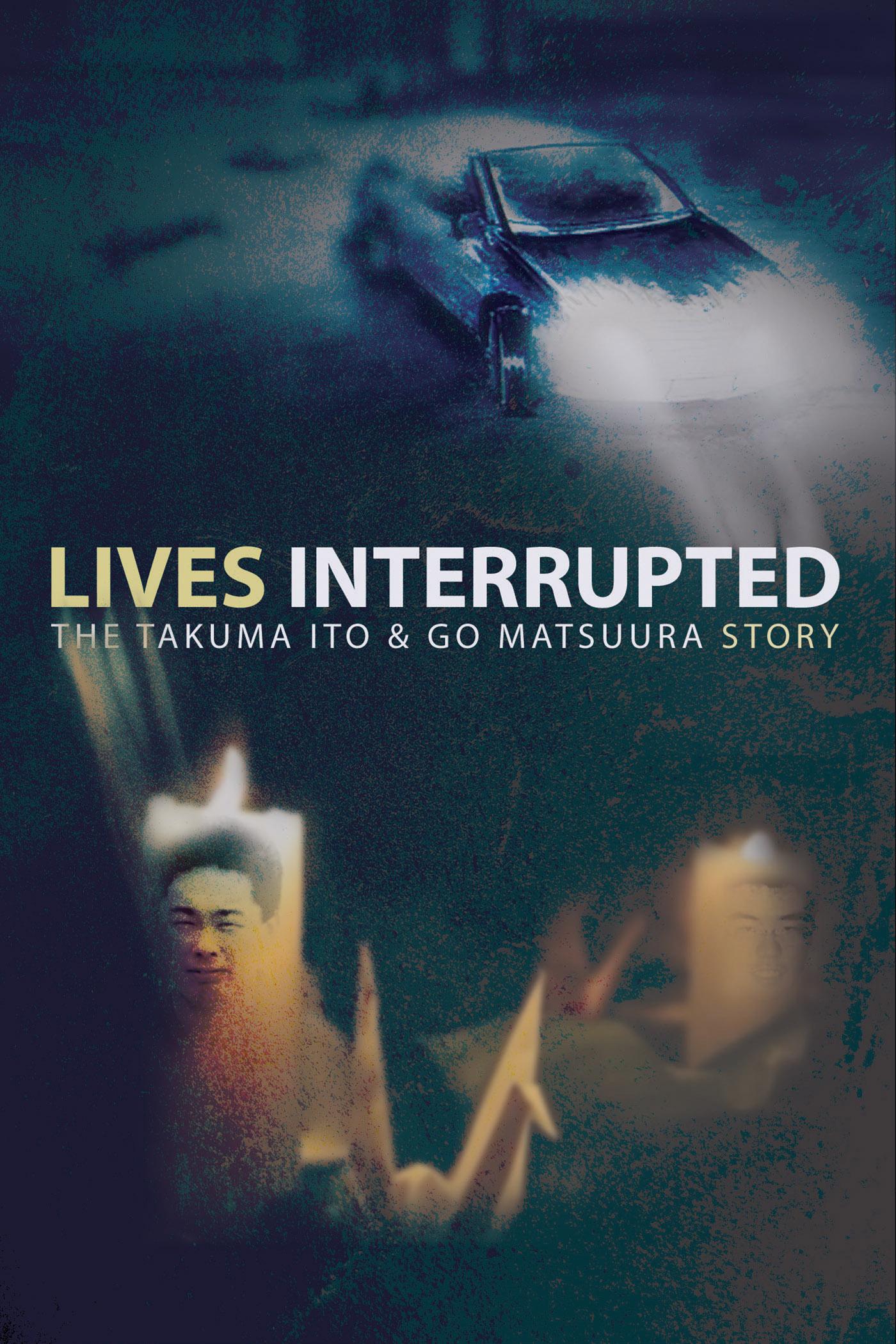 Lives Interrupted: The Takuma Ito and Go Matsuura Story on FREECABLE TV