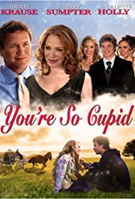 Lauren Holly, Brian Krause, Jeremy Sumpter, Caitlin E.J. Meyer, and Danielle C. Ryan in You're So Cupid! (2010)