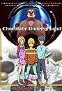Chocolate Underground (2008) Poster