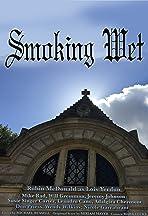 Smoking Wet