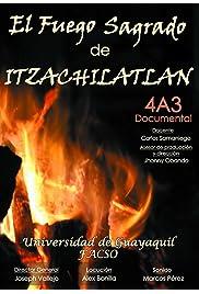 El Fuego Sagrado de Itzachilatlan