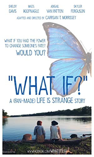 WHAT IF? A (Fan-Made) 'Life is Strange' Story