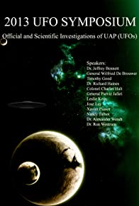 Primary photo for 2013 Sympoisum on Official and Scientific Investigations of UAP (UFO's)