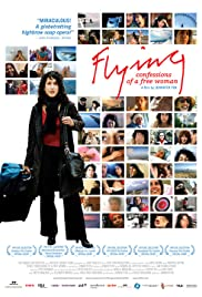 Flying: Confessions of a Free Woman Poster - TV Show Forum, Cast, Reviews