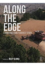 Along The Edge: A Montana Family Harvest Story