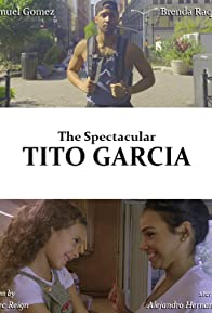 Primary photo for The Spectacular Tito Garcia