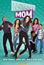 Instant Mom (2013) Poster