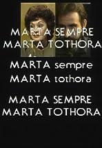 Marta sempre, Marta tothora