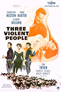 Preview downloading movies Three Violent People by Charles Marquis Warren [QuadHD]
