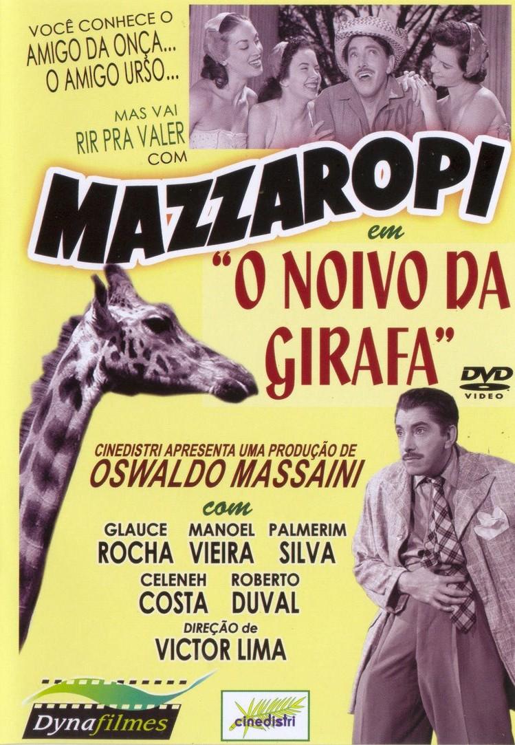 O Noivo da Girafa [Nac] – IMDB 7.0