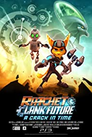 Ratchet & Clank Future: A Crack in Time (2009) Poster - Movie Forum, Cast, Reviews