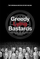 Greedy Lying Bastards (2012) Poster