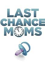 Last Chance Moms
