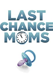 Last Chance Moms Poster