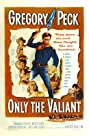 Only the Valiant (1951) Poster