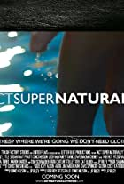 Act Super Naturally