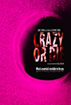 Crazy or Die