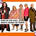 Kids in the Hall: Death Comes to Town (2010)
