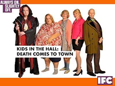 Movies downloads free Kids in the Hall: Death Comes to Town by Kelly Makin [720x320]
