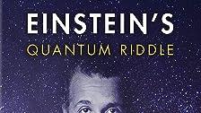 Einstein's Quantum Riddle