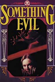 Something Evil (1972) Poster - Movie Forum, Cast, Reviews
