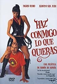 Haz conmigo lo que quieras (2003) Poster - Movie Forum, Cast, Reviews